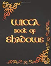 Wicca Book Of Shadows: An Ultimate Sorcery Guide to Keeping Your Own Workbook of Spells, Potion, Charms and The Story of Grimoires, Wiccans, Sorceress (Blank b/w Interior 10) (8)