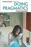 Doing Pragmatics - Peter Grundy
