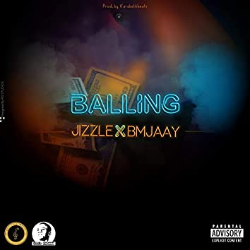 Balling (feat. Bmjaay)