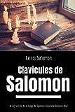 Clavicules de Salomon: la clef secrète de la magie de Salomon (Clavicula Salmonis Rex)