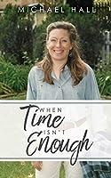 When Time Isn't Enough