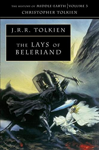 LAYS BELERIAND HIS MID EART: Book 3 (The History of Middle-earth)