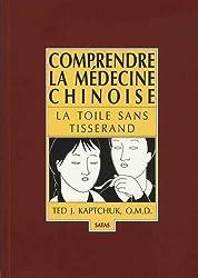 Comprendre la médecine chinoise. La toile sans tisserand de T.J. Kaptchuk chez Satas