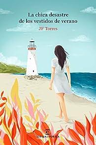 La chica desastre de los vestidos de verano par J.F. Torres