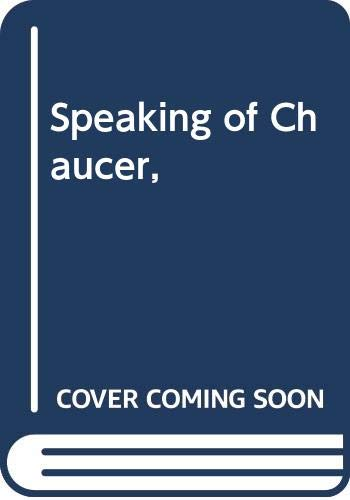 Speaking of Chaucer,