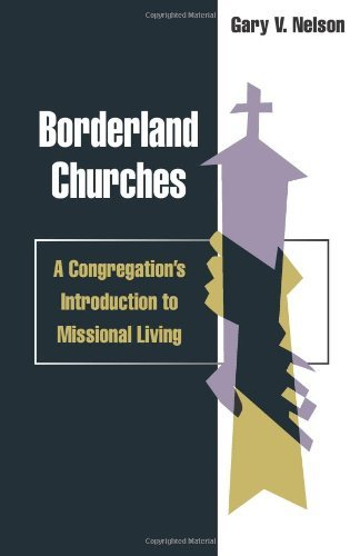 Borderland Churches: A Congregation's Introduction to Missional Living (TCP Leadership Series) (English...