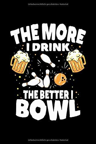 Bowling Notizbuch Je mehr ich trinke, desto besser bowle ich: Bowling Notizbuch kariert 120 karierte Seiten Din A5 perfekt als Matheheft, Skizzenbuch, Arbeitsheft, Tagebuch für