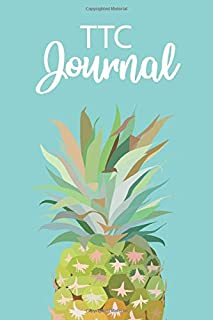 TTC Journal - TTC Planner: Get pregnant faster with this TTC Notebook, Conception Planner, Conception Journal w/ 12 cycles of fertility tracking ... ttc tracker w/ lined pages for journaling