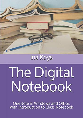 The Digital Notebook: OneNote in Windows and Office, with introduction to Class Notebook (Short & Spicy, Band 4)