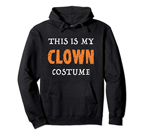 This Is My Clown Costume Funny Halloween Pullover Hoodie