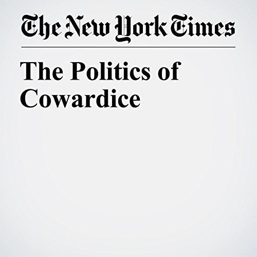 The Politics of Cowardice audiobook cover art