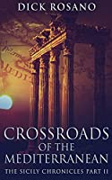 Crossroads Of The Mediterranean (The Sicily Chronicles)