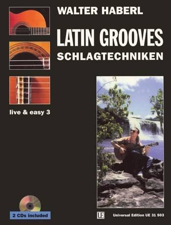 Walter Haberl, Gitarre live and easy Band 3 (+2CD's) : Latin Grooves, Schlagtechniken - Noten/sheet music