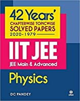 Arihant's IIT JEE Mains & Advanced 42 Years Chapterwise Solved Papers in Physics 2020-1979 by DC Pandey