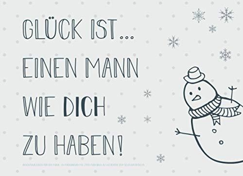 Adventskalender für den Mann, Gutscheinbuch mit 24 Gutscheinen als Geschenk zum Selbstausfüllen, Glück ist… einen Mann wie dich zu haben: ... Geschenkidee für jeden Ehemann zum Advent