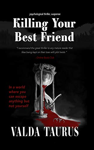 KILLING YOUR BEST FRIEND: The Mystery of Psyche and Hidden Romance by [VALDA TAURUS]