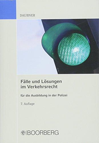 Fälle und Lösungen im Verkehrsrecht für die Ausbildung in der Polizei