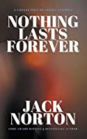 Nothing Lasts Forever: A Collection of Short Stories