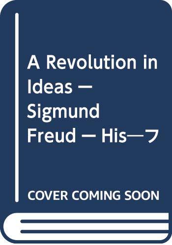 A Revolution in IdeasーSigmund FreudーHis―フロイトとその時代の詳細を見る