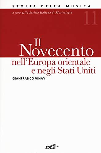 Enciclopedia della musica. Il Novecento nell'Europa orientale e Stati Uniti: 11