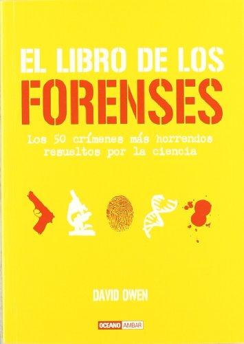 El libro de los forenses: Incluye los últimos avances tecnológicos, como la ciencia del ADN (Tiempo libre)