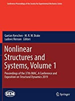 Nonlinear Structures and Systems, Volume 1: Proceedings of the 37th IMAC, A Conference and Exposition on Structural Dynamics 2019 (Conference Proceedings of the Society for Experimental Mechanics Series)