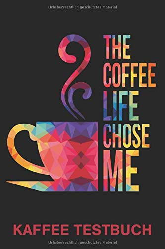Kaffee Testbuch: 120 Testseiten zum Testen von Kaffee, Espresso etc. | für Kaffeeliebhaber, Barista, Kaffeesommelier und alle die Kaffee lieben | mit Erklärung und Favoritenliste | A5 | Softcover