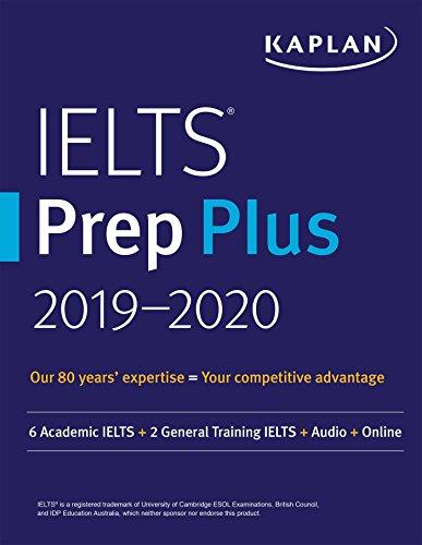 Kaplan IELTS Prep Plus 2019-2020: 6 Academic Ielts + 2 General Training Ielts + Audio + Online