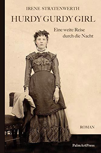Hurdy Gurdy Girl: Eine weite Reise durch die Nacht (German Edition)