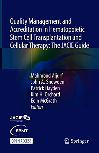 Quality Management and Accreditation in Hematopoietic Stem Cell Transplantation and Cellular Therapy: The JACIE Guide (English Edition)