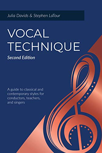 Compare Textbook Prices for Vocal Technique: A Guide to Classical and Contemporary Styles for Conductors, Teachers, and Singers, Second Edition 2 Edition ISBN 9781478640226 by Julia Davids,Stephen LaTour