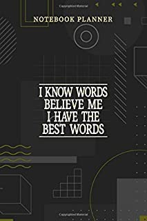 Notebook Planner I Know Words Believe Me I Have The Best Words: Journal, Personalized, Menu, Financial, Planning, 6x9 inc...
