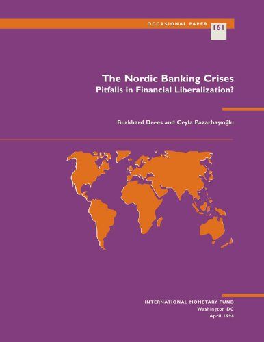 The Nordic Banking Crisis: Pitfalls in Financial Liberalization: Pitfalls in Financial Liberalization? (International Monetary Fund Occasional Paper Book 161) (English Edition)