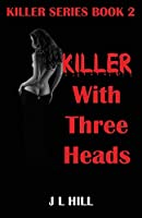 Killer With Three Heads