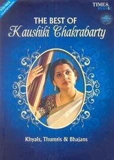 The Best Of Kaushiki Chakrabarty Khyals Thumris Bhajans
