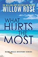 What hurts the most (Mary Mills Mystery)