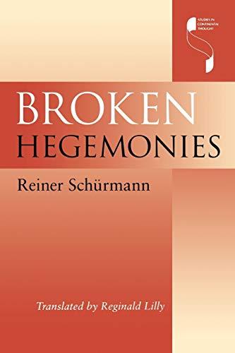 Broken Hegemonies (Studies in Continental Thought)