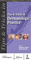 Tips and Tricks in Dermatologic Practice