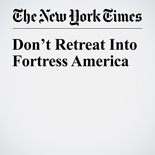 Don't Retreat Into Fortress America audiobook cover art