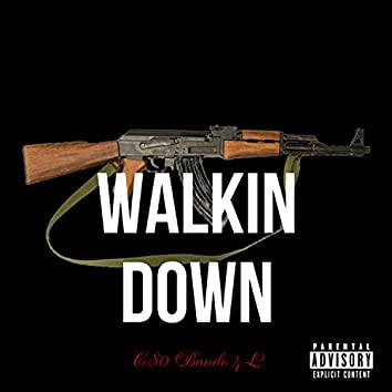 WALKIN DOWN