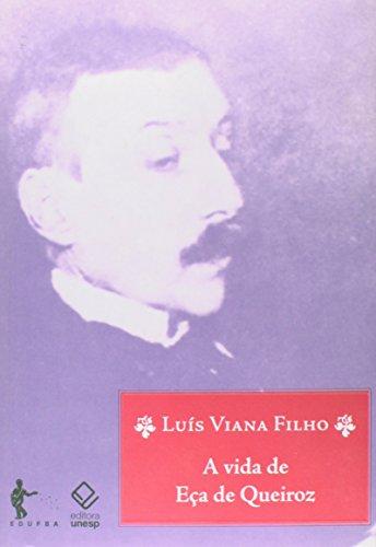 A vida de Eça de Queiroz - 3ª edição