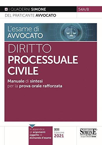 L'esame di avvocato. Diritto processuale civile. Manuale di sintesi per la prova orale rafforzata
