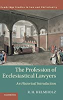 The Profession of Ecclesiastical Lawyers: An Historical Introduction (Law and Christianity)