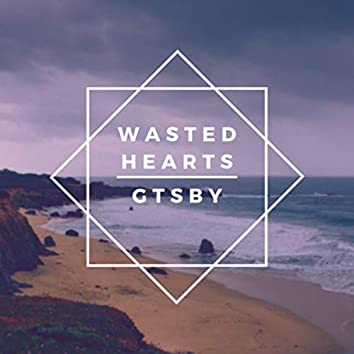 Wasted Hearts