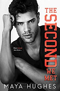 The Second We Met: An enemies-to-lovers romance (Fulton U) by [Maya Hughes]