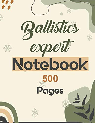 Ballistics expert Notebook 500 Pages: Lined Journal for writing 8.5 x 11| Writing Skills Paper Notebook Journal | Daily diary Note taking Writing sheets