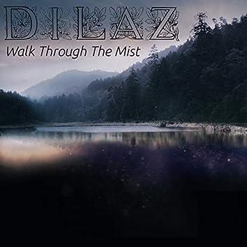 Walk Through the Mist