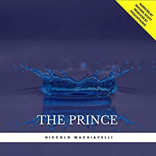 The Prince                   Written by:                                                                                                                                 Niccolo Machiavelli                               Narrated by:                                                                                                                                 Michael Scott                      Length: 3 hrs and 16 mins     3 ratings     Overall 4.7
