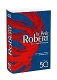 Le Petit Robert De La Langue Française - Edition Des 50 Ans - Le Robert - 17/08/2017