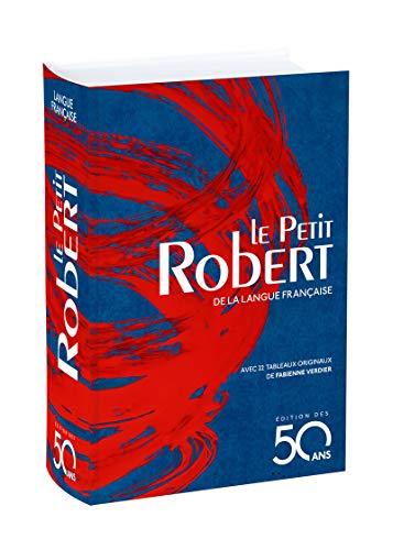 Le petit Robert de la langue française 2018: Edition des 50 ans